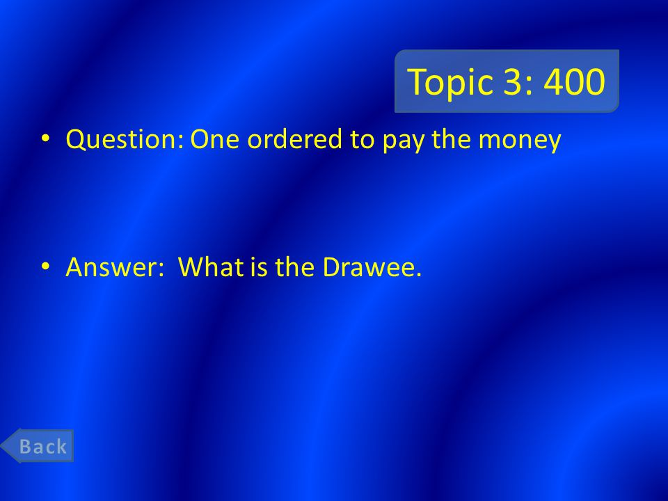 Topic 3: 400 Question: One ordered to pay the money