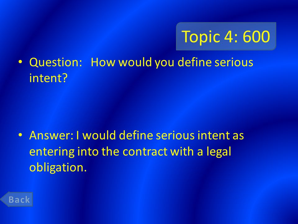 Topic 4: 600 Question: How would you define serious intent