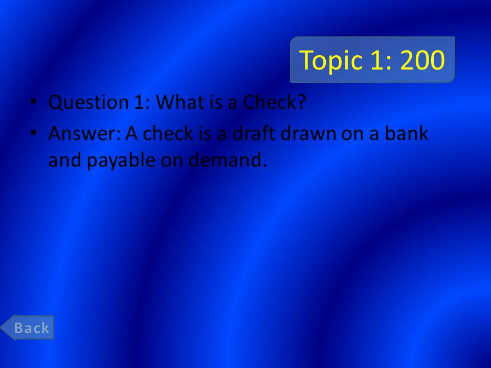 Topic 1: 200 Question 1: What is a Check