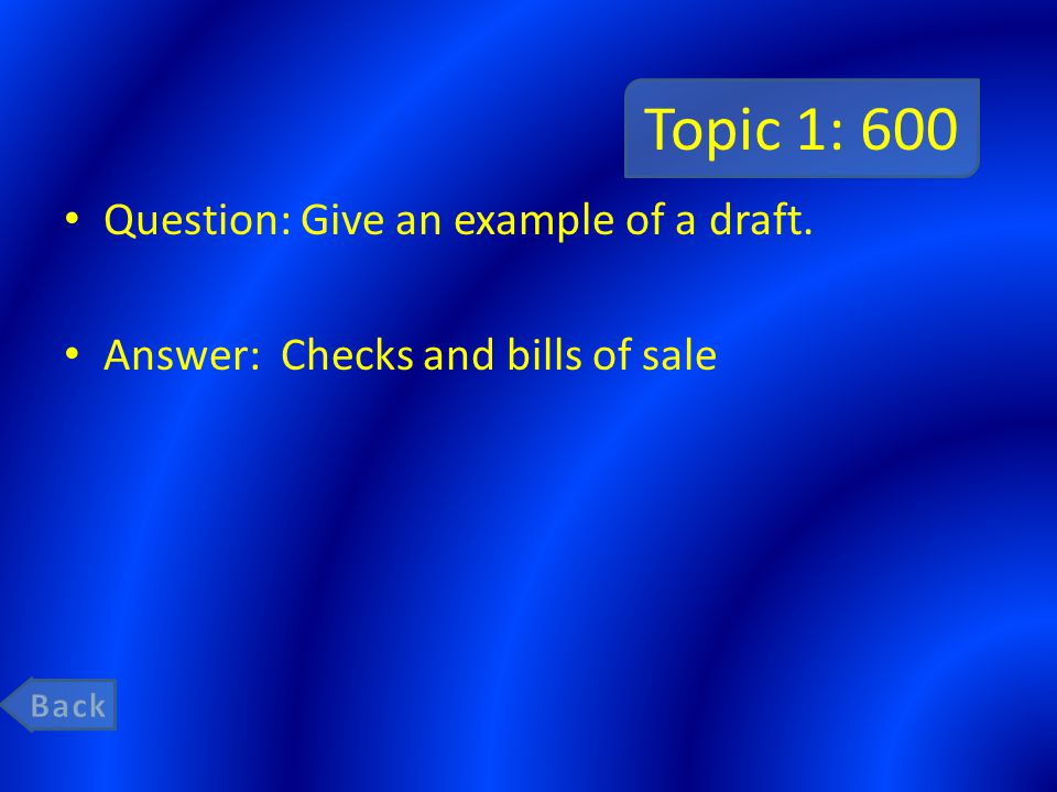 Topic 1: 600 Question: Give an example of a draft.
