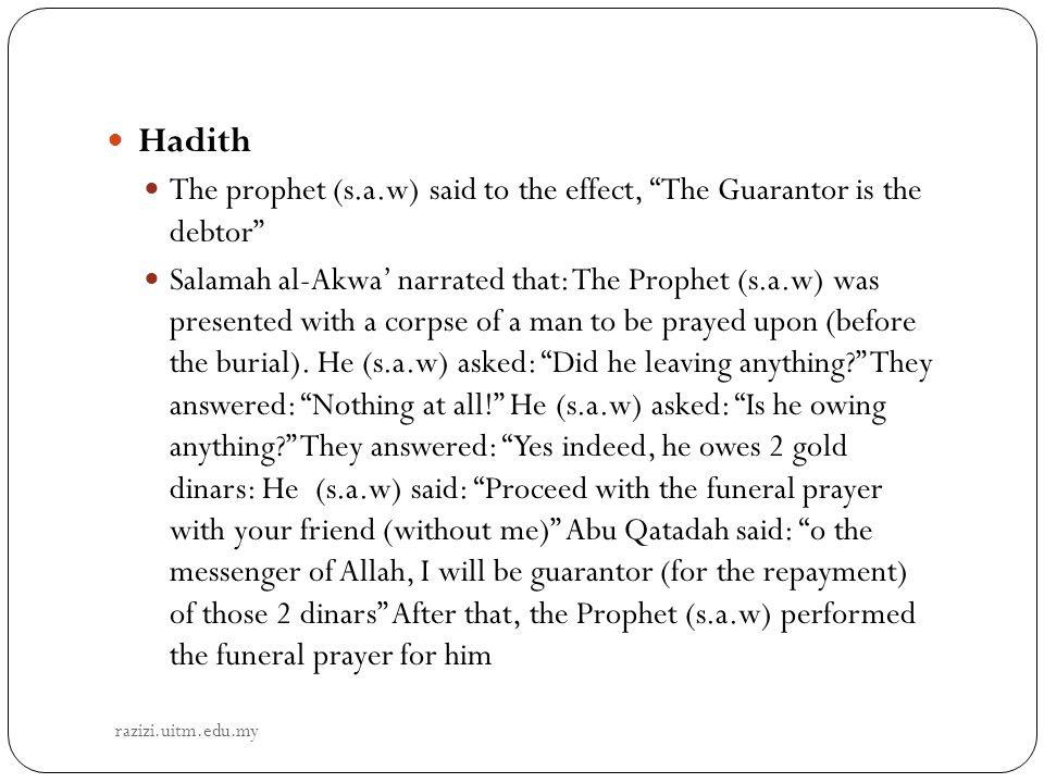 Hadith The prophet (s.a.w) said to the effect, The Guarantor is the debtor