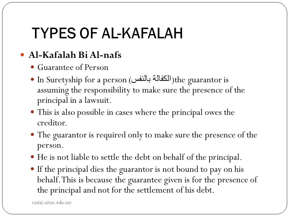 TYPES OF AL-KAFALAH Al-Kafalah Bi Al-nafs Guarantee of Person