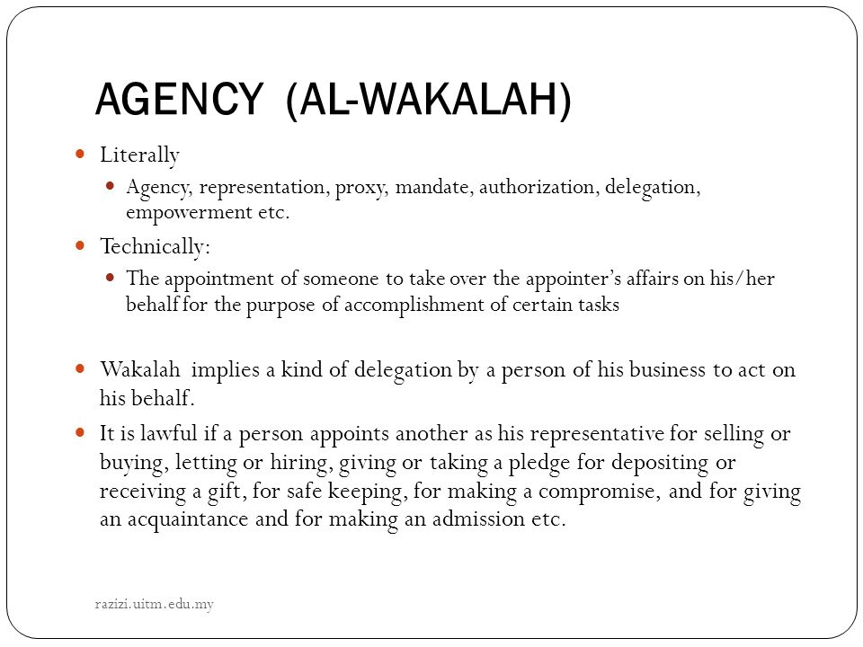AGENCY (AL-WAKALAH) Literally Technically: