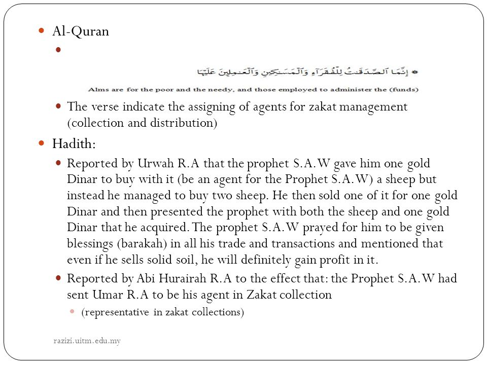 Al-Quran The verse indicate the assigning of agents for zakat management (collection and distribution)