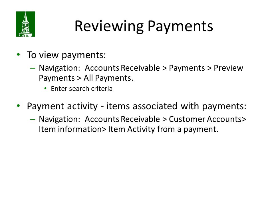 Reviewing Payments To view payments: