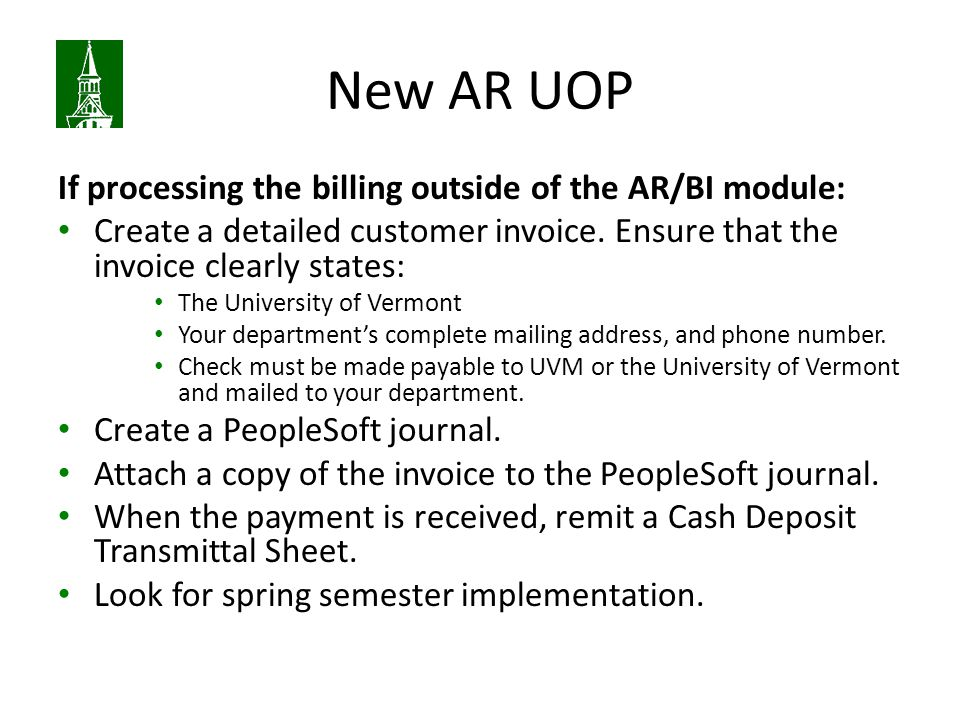 New AR UOP If processing the billing outside of the AR/BI module: