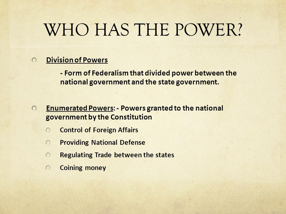 WHO HAS THE POWER Division of Powers