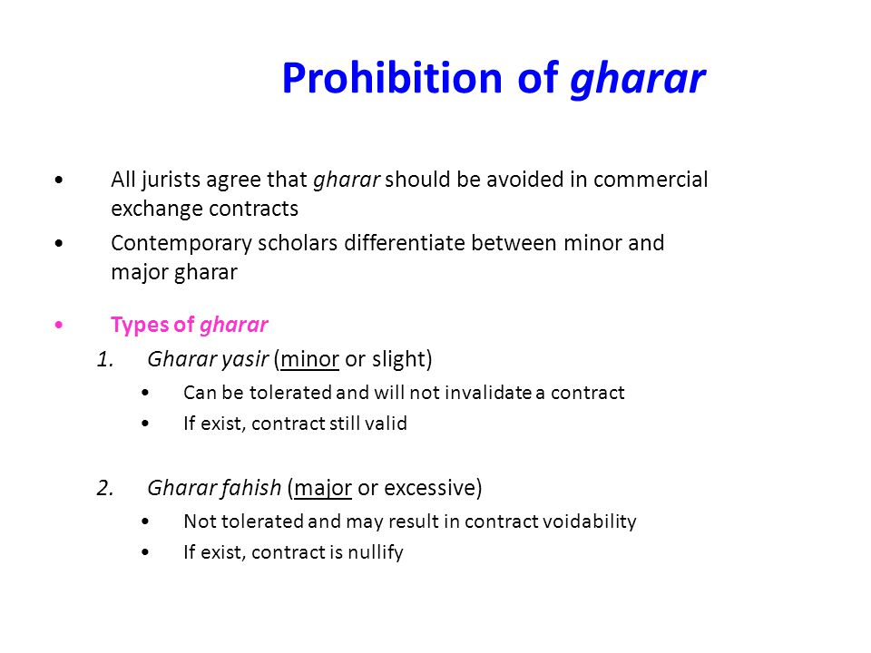 Prohibition of gharar All jurists agree that gharar should be avoided in commercial exchange contracts.