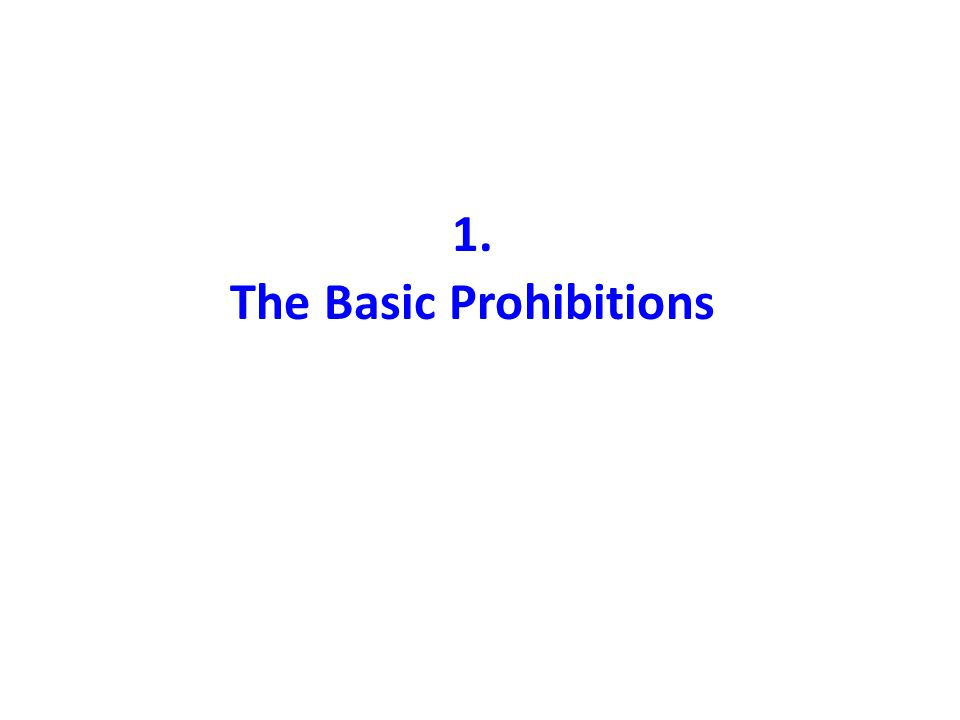 1. The Basic Prohibitions