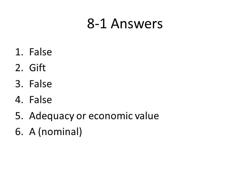 8-1 Answers False Gift Adequacy or economic value A (nominal)