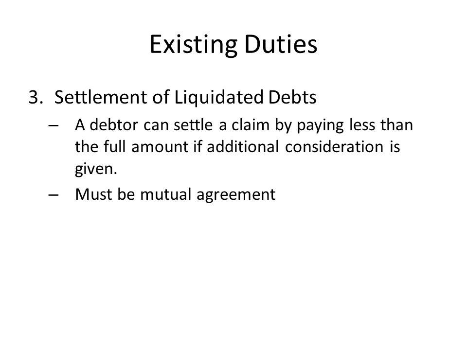 Existing Duties Settlement of Liquidated Debts