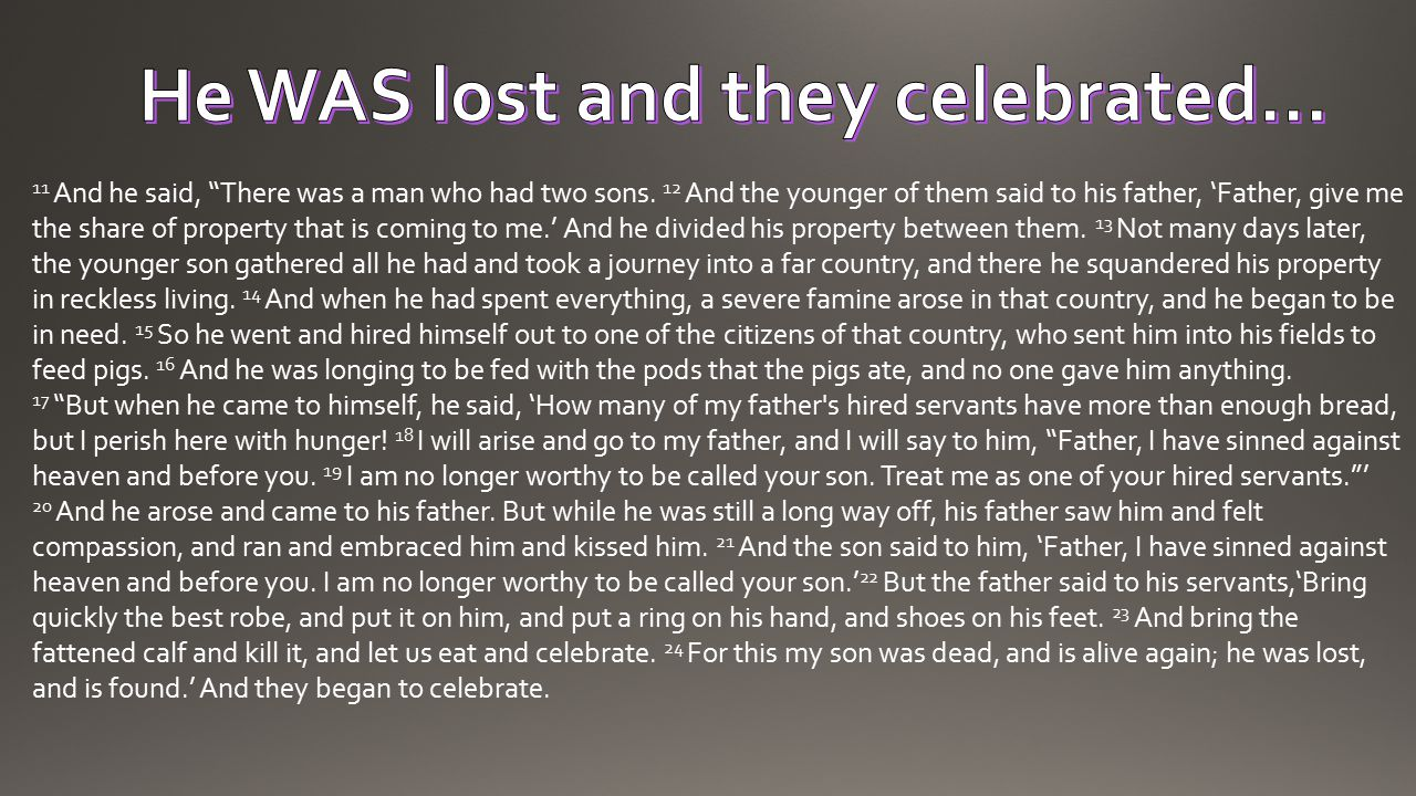 He WAS lost and they celebrated…