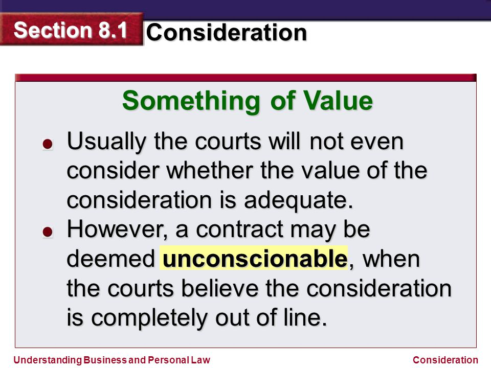 Something of Value Usually the courts will not even consider whether the value of the consideration is adequate.