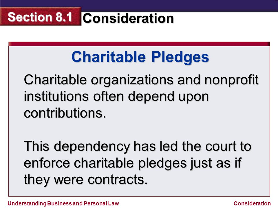Charitable Pledges Charitable organizations and nonprofit institutions often depend upon contributions.