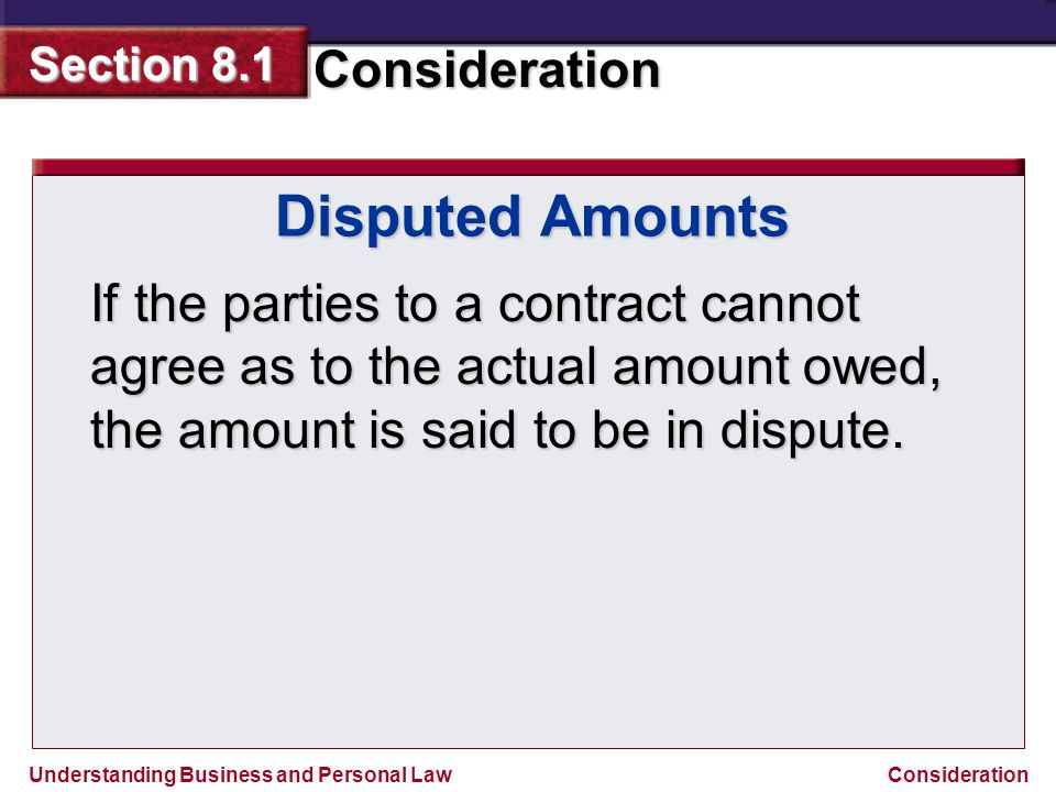 Disputed Amounts If the parties to a contract cannot agree as to the actual amount owed, the amount is said to be in dispute.