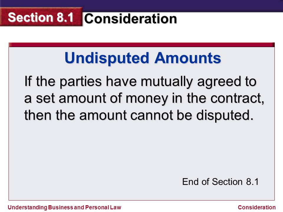 Undisputed Amounts If the parties have mutually agreed to a set amount of money in the contract, then the amount cannot be disputed.
