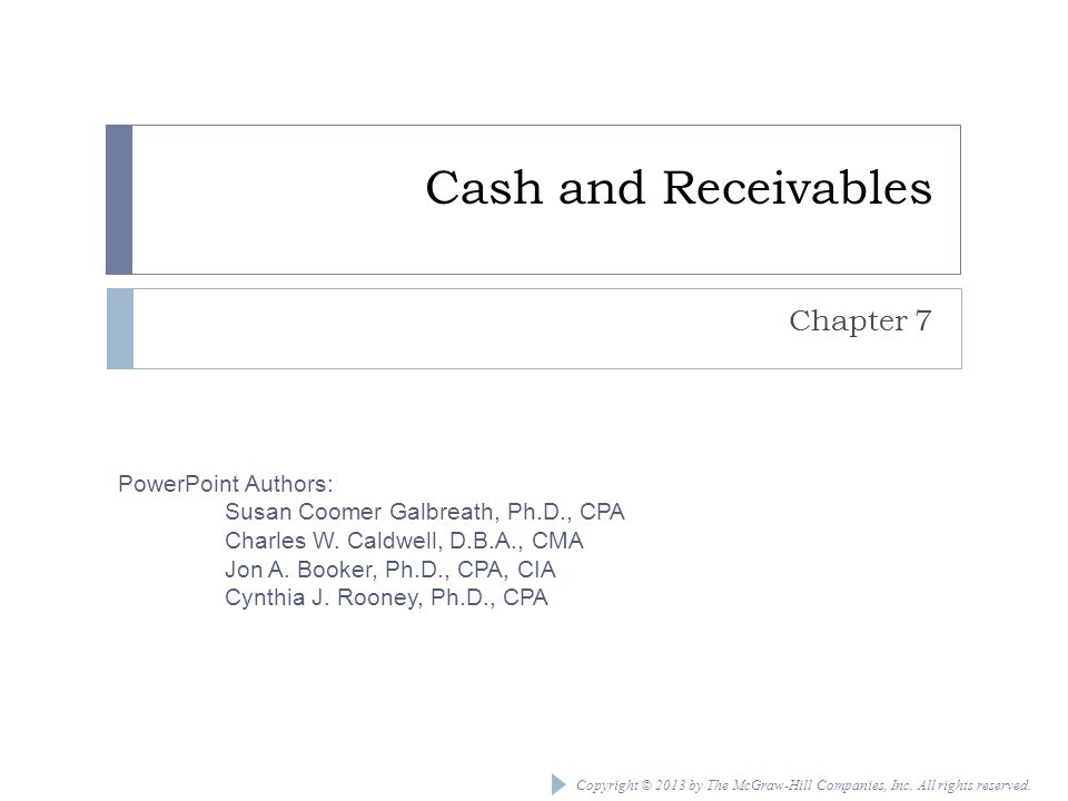 Cash and Receivables Chapter 7 Chapter 7: Cash and Receivables