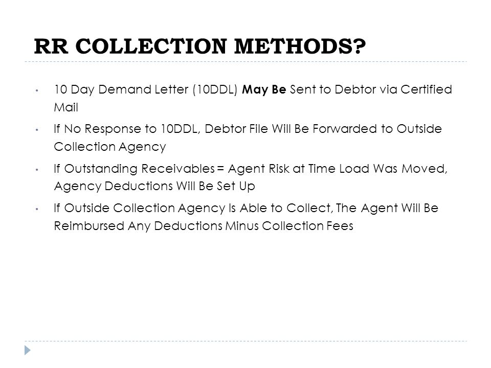 RR COLLECTION METHODS 10 Day Demand Letter (10DDL) May Be Sent to Debtor via Certified Mail.