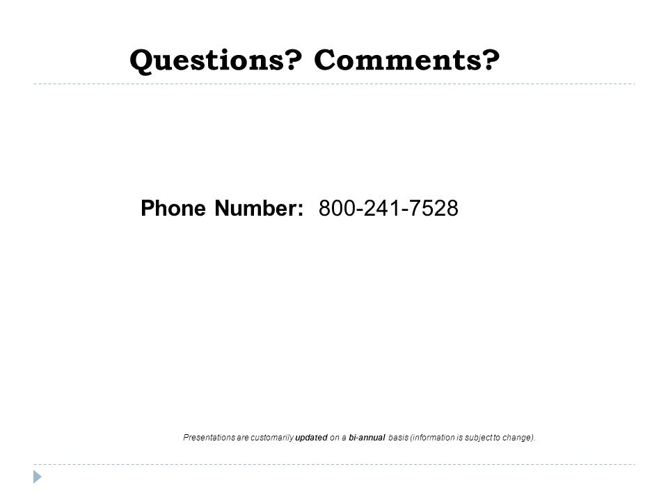 Questions Comments Phone Number: 800-241-7528
