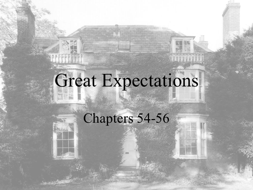 Great Expectations Chapters 54-56