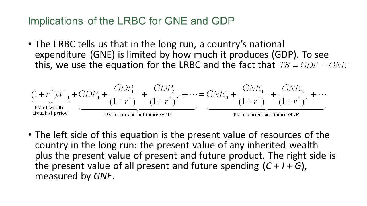Implications of the LRBC for GNE and GDP