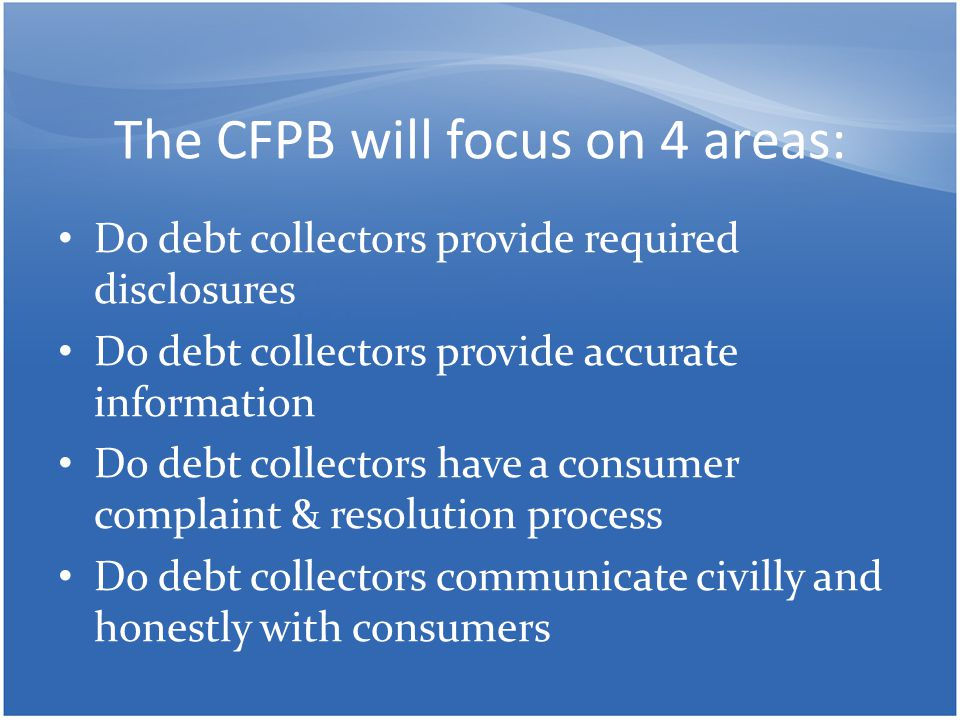 The CFPB will focus on 4 areas: