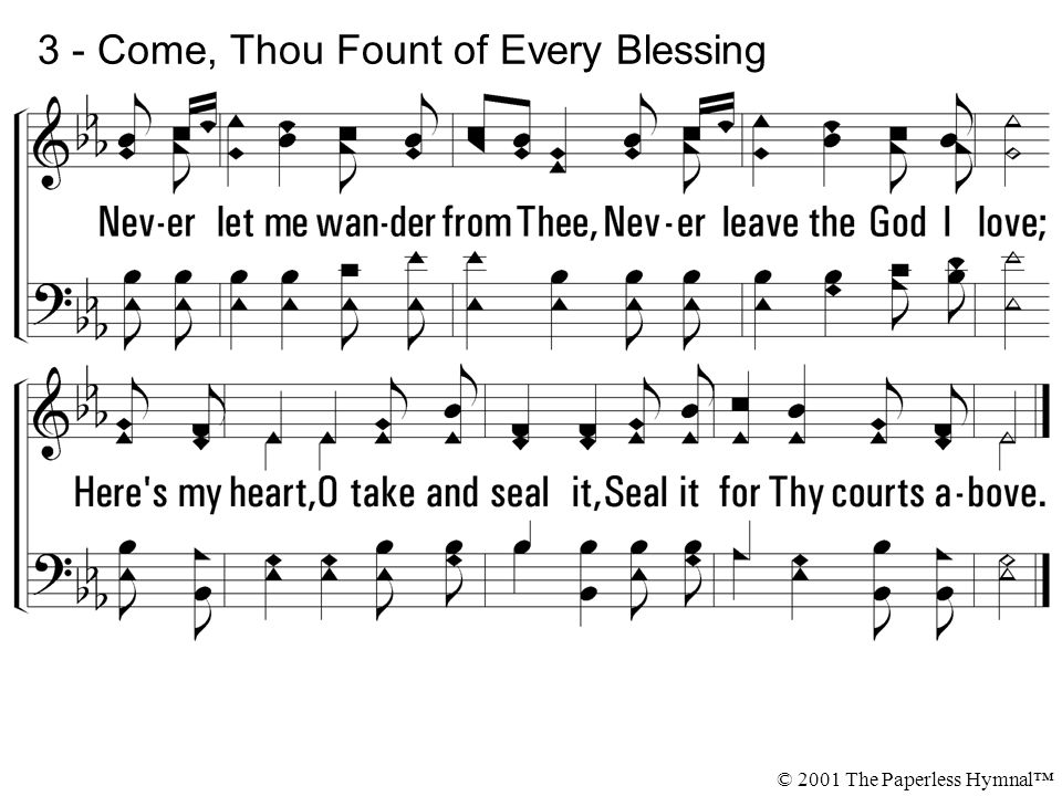 3 - Come, Thou Fount of Every Blessing