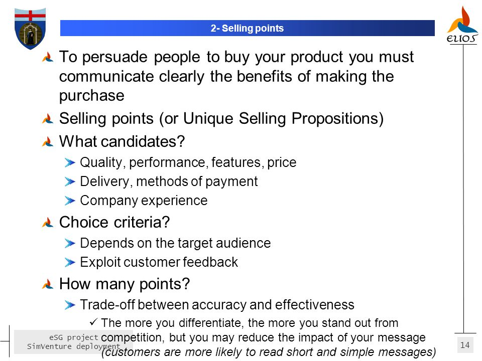 Selling points (or Unique Selling Propositions) What candidates