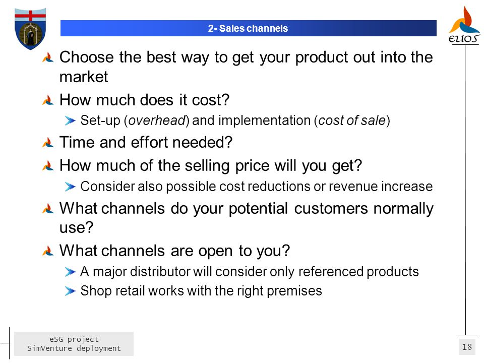 Choose the best way to get your product out into the market