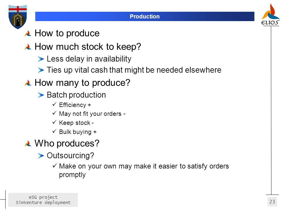 How to produce How much stock to keep How many to produce