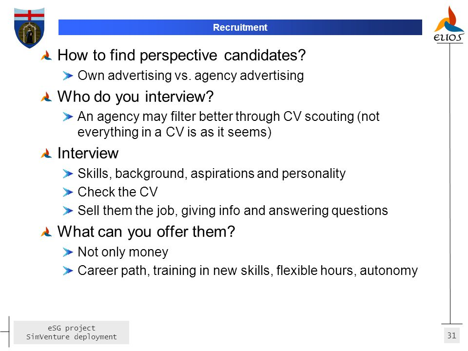 How to find perspective candidates Who do you interview