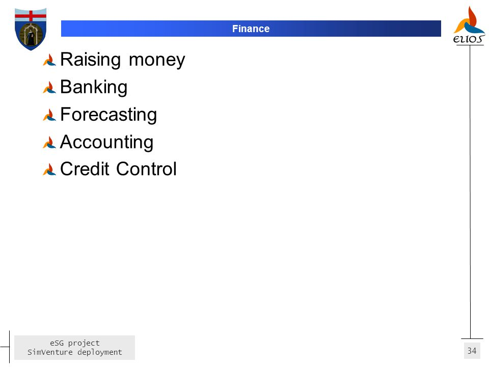 Finance Raising money Banking Forecasting Accounting Credit Control
