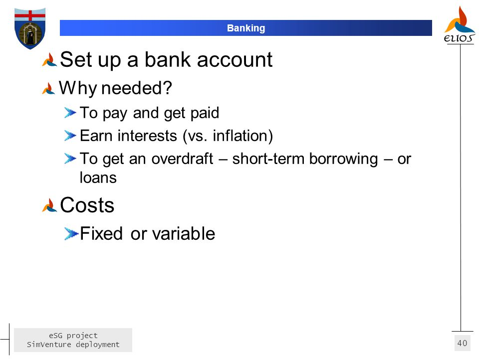 Set up a bank account Costs Why needed Fixed or variable