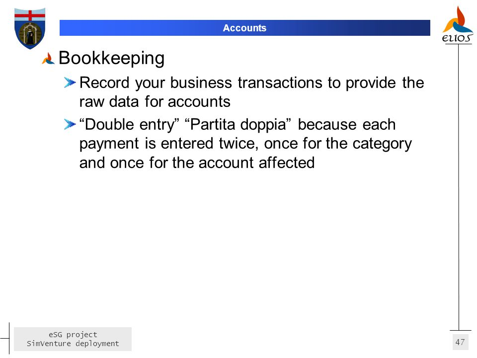 Accounts Bookkeeping. Record your business transactions to provide the raw data for accounts.