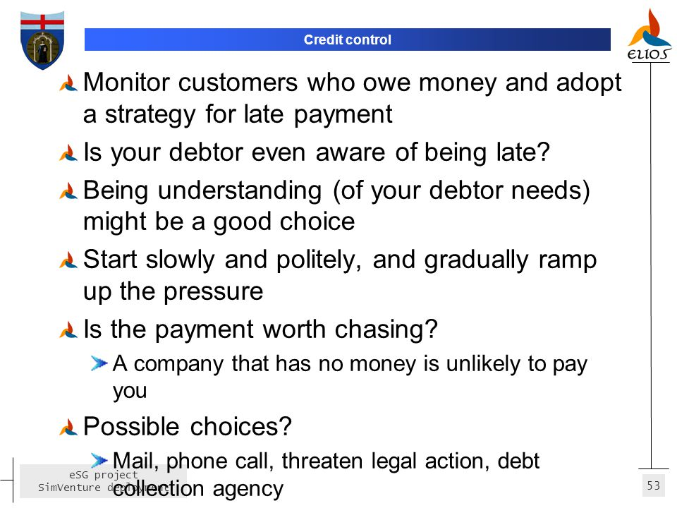 Monitor customers who owe money and adopt a strategy for late payment