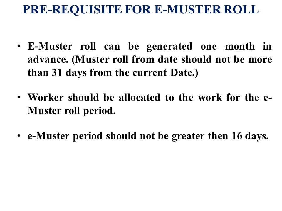 PRE-REQUISITE FOR E-MUSTER ROLL