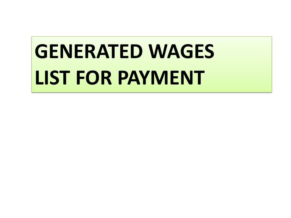 GENERATED WAGES LIST FOR PAYMENT