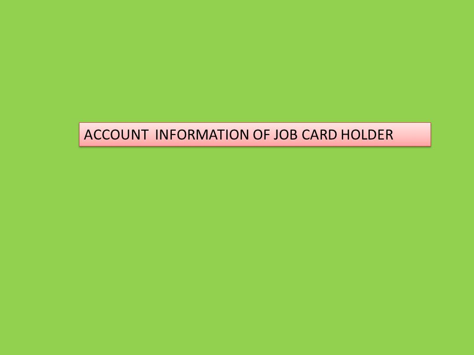 ACCOUNT INFORMATION OF JOB CARD HOLDER