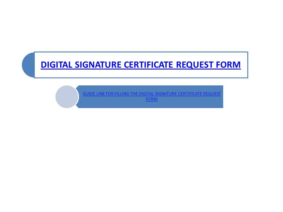 DIGITAL SIGNATURE CERTIFICATE REQUEST FORM