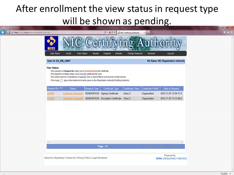 After enrollment the view status in request type will be shown as pending.