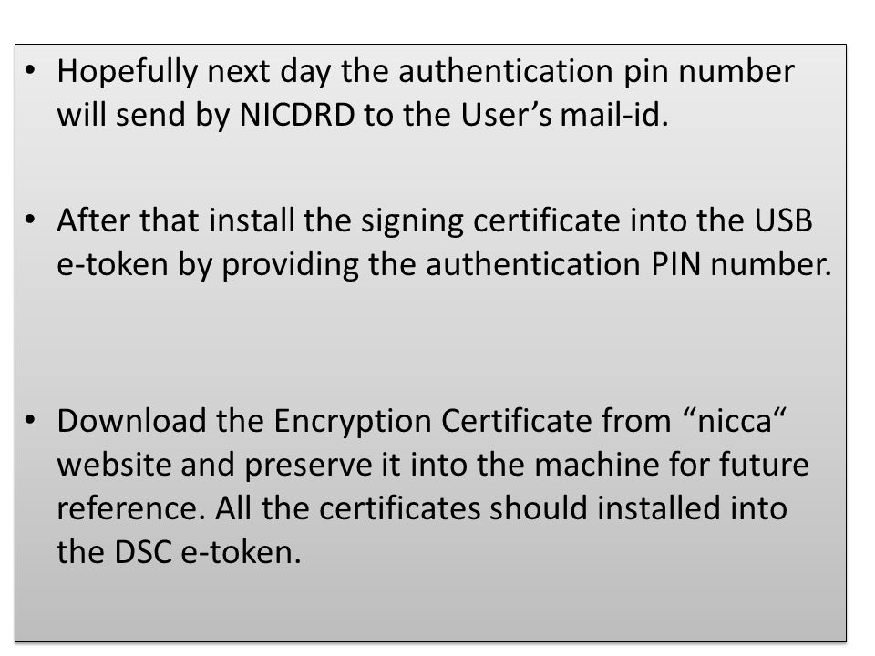 Hopefully next day the authentication pin number will send by NICDRD to the User's mail-id.