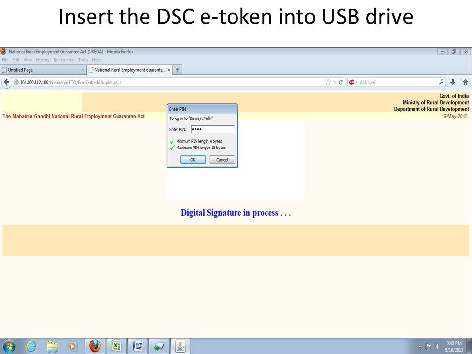 Insert the DSC e-token into USB drive