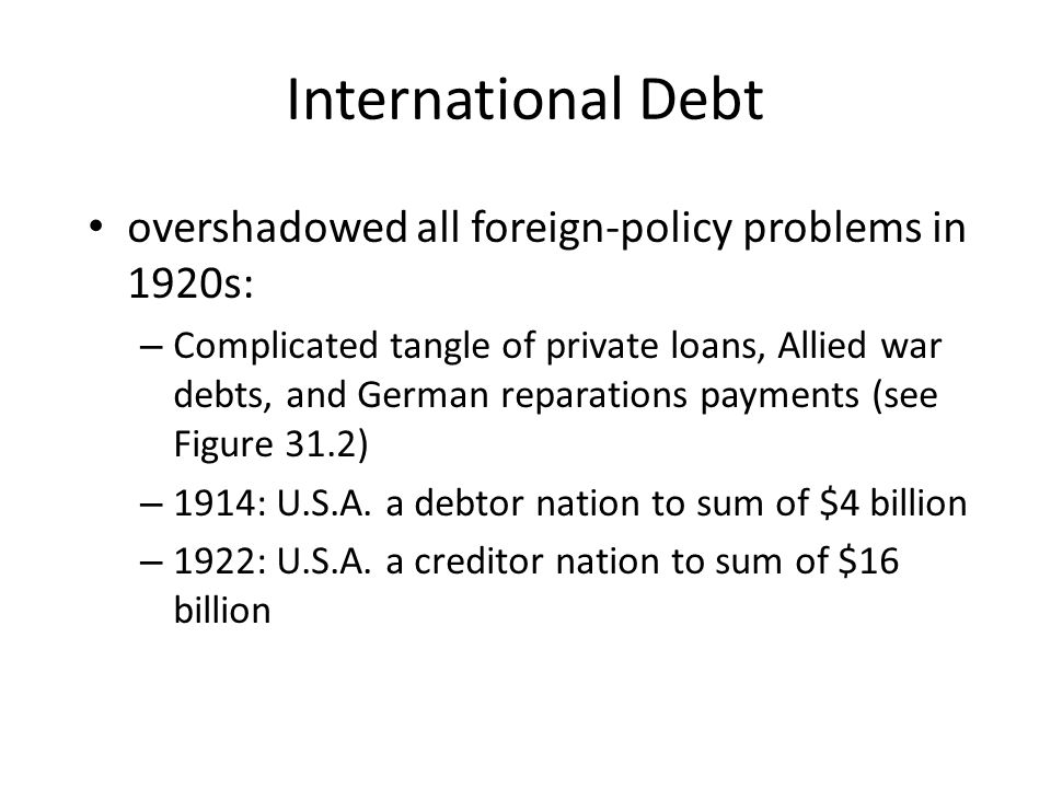 International Debt overshadowed all foreign-policy problems in 1920s: