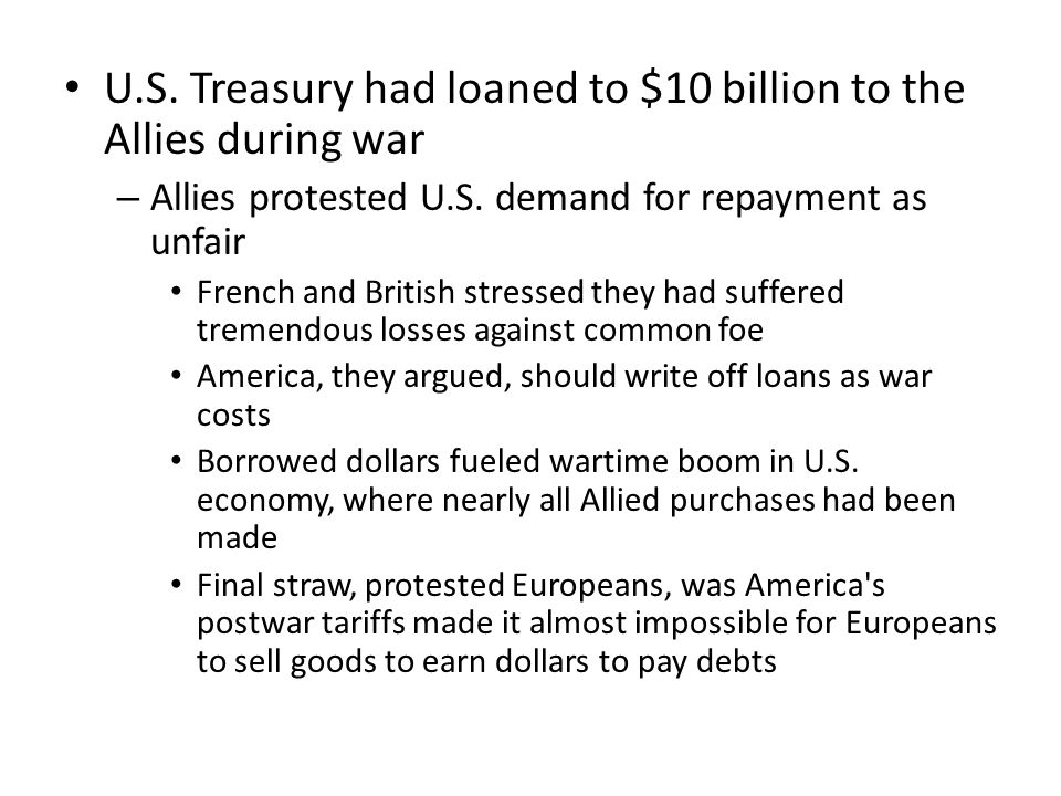 U.S. Treasury had loaned to $10 billion to the Allies during war
