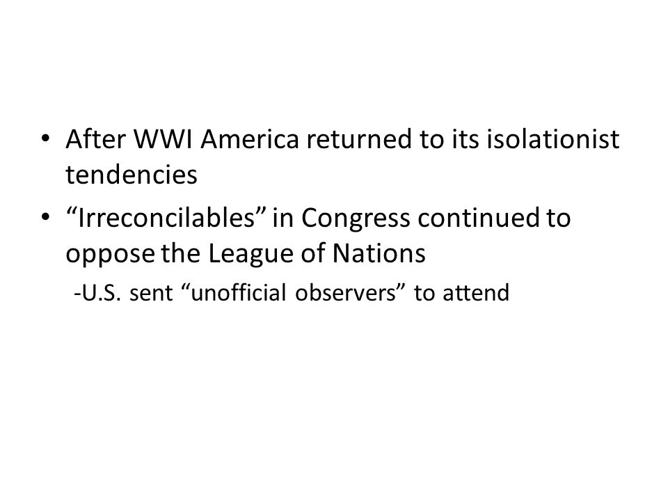 After WWI America returned to its isolationist tendencies