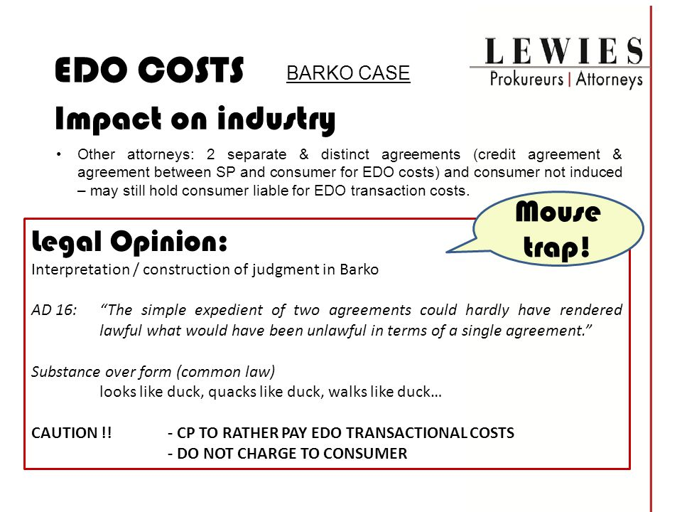 EDO COSTS Impact on industry Mouse trap! Legal Opinion: BARKO CASE
