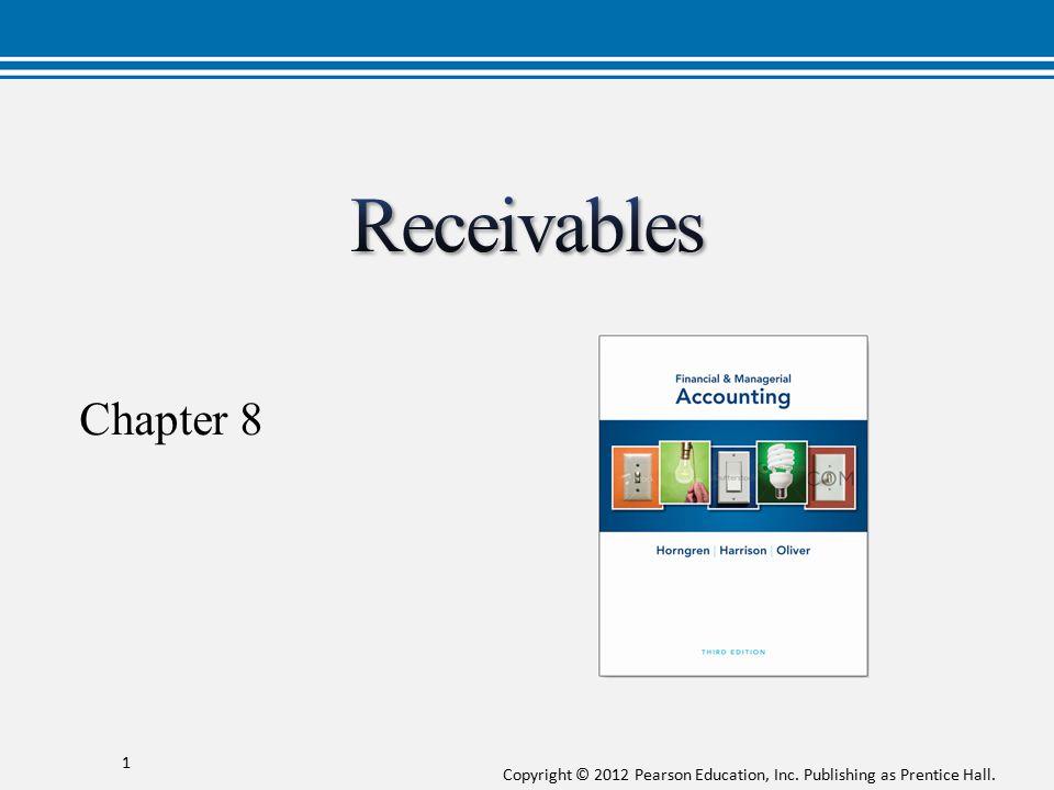 Receivables Chapter 8 Chapter 8 explains receivables. 1 1 1 1 1