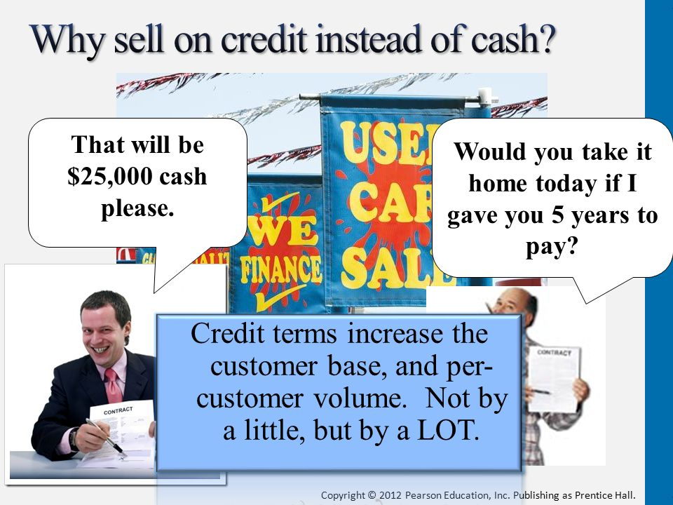 Why sell on credit instead of cash