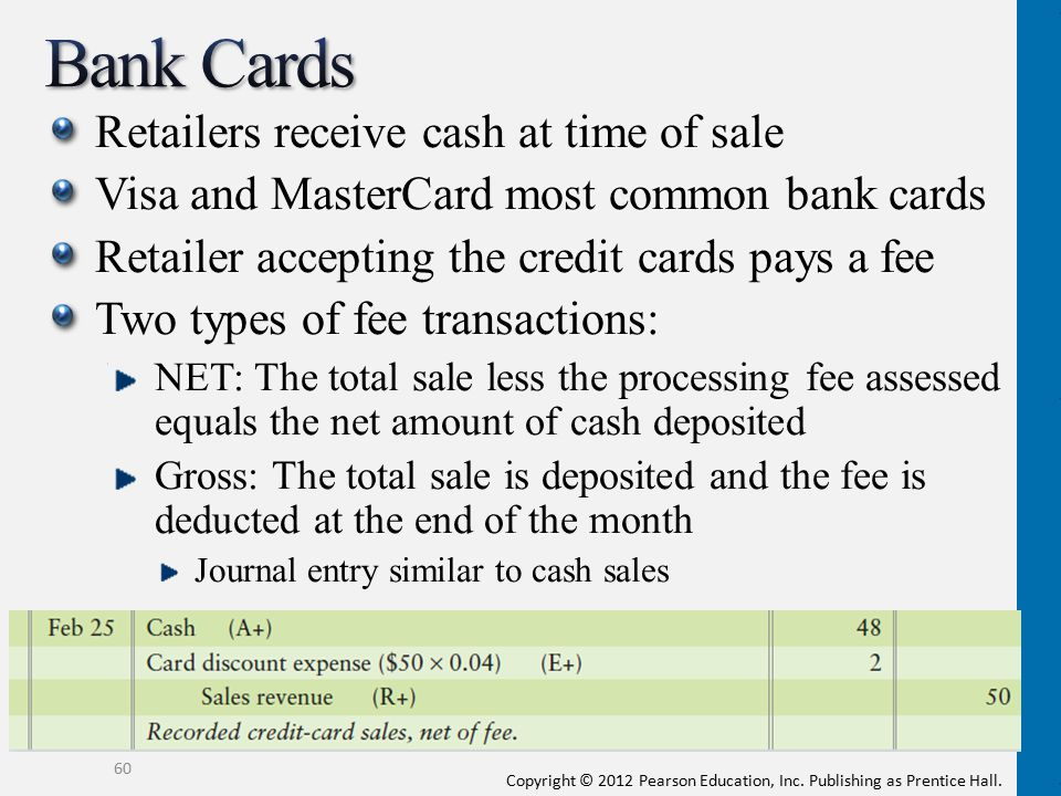 Bank Cards Retailers receive cash at time of sale