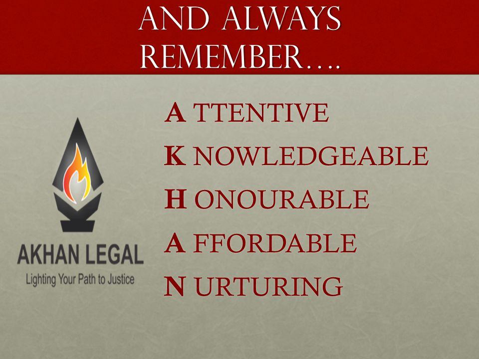 And always Remember…. A TTENTIVE K NOWLEDGEABLE H ONOURABLE
